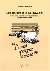 Les ruses du langage : Initiation à la Sémantique Générale d'Alfred Korzybski