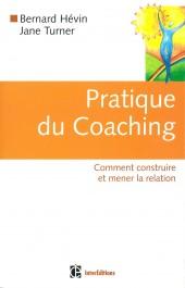Pratique du Coaching : Comment construire et mener la relation