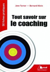 Tout savoir sur le Coaching - 50 fiches pratiques